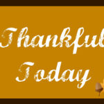 Thankful Today- Day 3