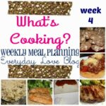 {What's Cooking} Weekly Meal Plan #4