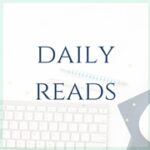 Daily Reads