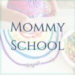 Mommy School