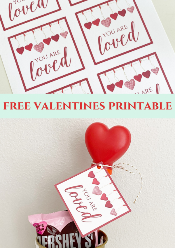 You Are Loved- Free Valentines Printable